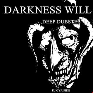 DARKNESS WILL RISE - DeepDubstep mix 24thfeb 2014