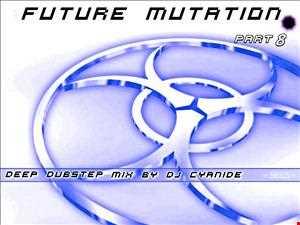 Future Mutation 8-Deep Dubstep mix  feb 2013