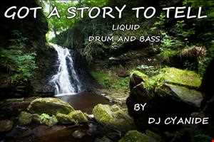 Got A story to tell - Liquid drum and bass mix
