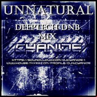 Unnatural - Deep tech dnb mix may28 2018