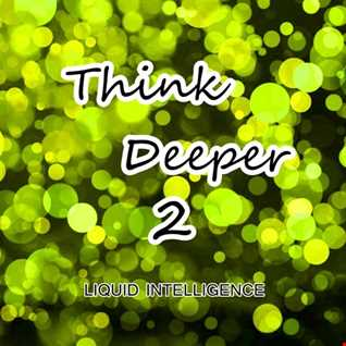 Think Deeper 2 - Liquid Intell mix 1st march 2017