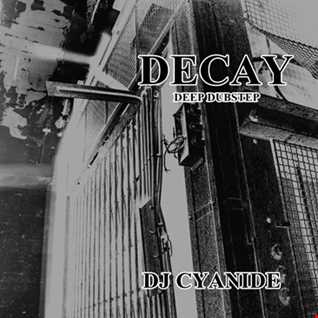 DECAY - Deep Dubstep 15th may 2017