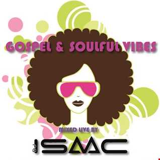 Gospel House & Soulful Vibes mixed live by DJ ISAAC M