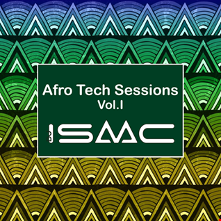 Afro Tech Sessions Vol.I mixed live by ISAAC M