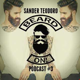 SANDER TEODORO   BEARD ON(PODCAST 3)