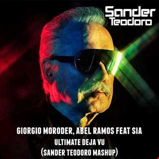 Abel Ramos, Giorgio Moroder feat Sia   Ultimate Dejá Vu (Sander Teodoro Mash)