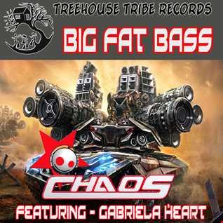 CHAOS feat Gabriela Heart   Big Fat Bass