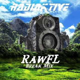 ☣RaDiaKTiVe☢   RawFL (Break Mix)