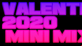 Valentines 2020 Mini MIX!