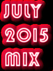 JULY MIX 2015