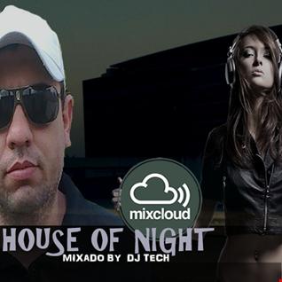 HOUSE OF NIGHT RADIO SHOW 313 MIXADO POR DJ TECH (13 06 2020)