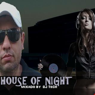HOUSE OF NIGHT RADIO SHOW EP 325 MIXADO POR DJ TECH 12 09 2020
