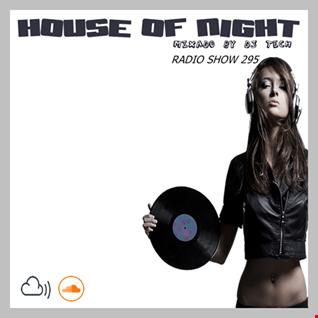 HOUSE OF NIGHT RADIO SHOW  VOL 295 MIXADO POR DJ TECH(09 02 2020)