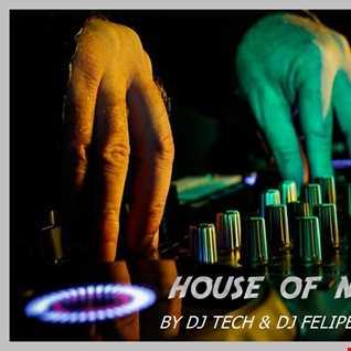 HOUSE OF NIGHT RADIO SHOW  GUEST MIX EP 343 MIXADO BY DJ TECH & DJ FELIPE FERNACI (09 01 2021)