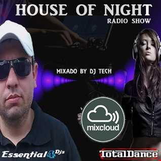HOUSE OF NIGHT RADIO SHOW EP 374 MIXADO POR DJ TECH (28 08 2021)