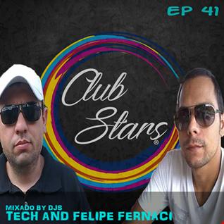 SOURCE DJ CLUB STARS PODCAST EP 41 MIXED BY DJ TECH & DJ FELIPE FERNACI (LONG SET)