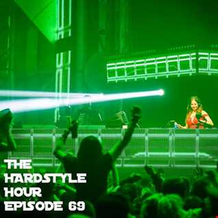 The Hardstyle Hour Episode 69