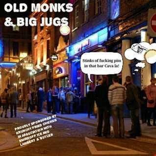 Old Monks & Big Jugs