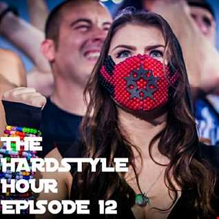 The Hardstyle Hour Episode 12