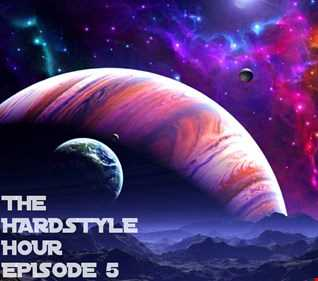 The Hardstyle Hour Episode 5
