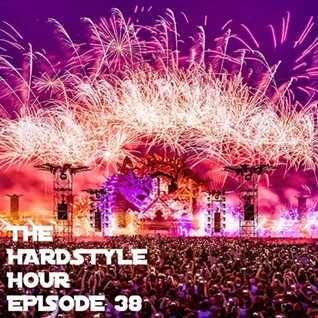 The Hardstyle Hour Episode 38