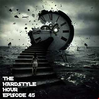 The Hardstyle Hour Episode 45