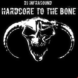 Hardcore To The Bone