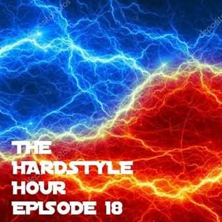 The Hardstyle Hour Episode 18