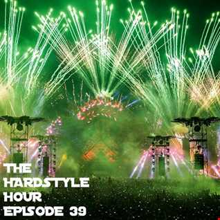 The Hardstyle Hour Episode 39