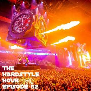 The Hardstyle Hour Episode 52