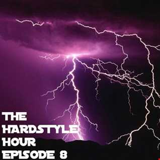 The Hardstyle Hour Episode 8