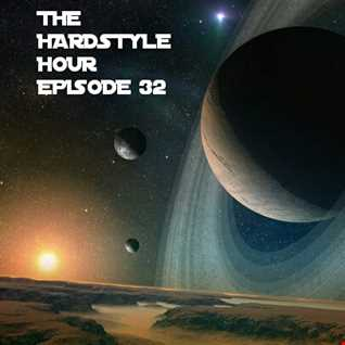 The Hardstyle Hour Episode 32