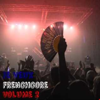 Je Veux Frenchcore Volume 2