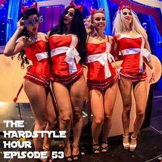 The Hardstyle Hour Episode 53