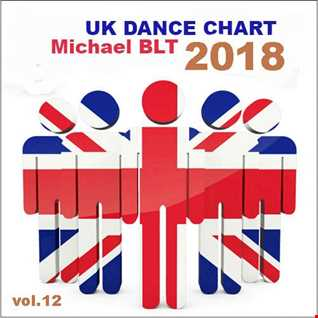 Michael BLT   UK Dance Chart 2018 vol.12