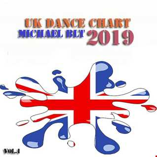 Michael BLT   UK Dance Chart 2019 vol.1