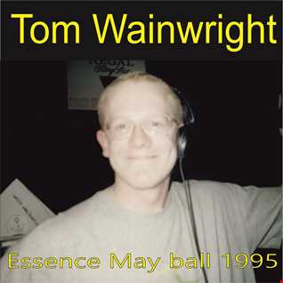 Essence May 29th 1995   DJ Tom Wainwright