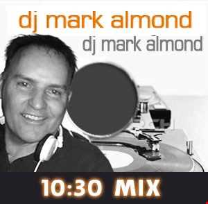 DJ Mark Almond Presents the 10:30 Soulful House Mix - 10 tracks in 30 Mins