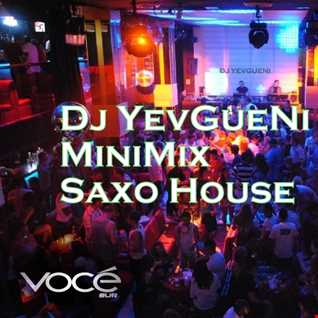 MiniMix Saxo House   Dj YevGueNi
