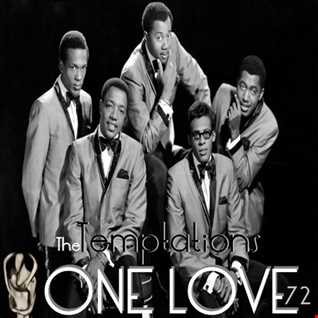 ONE LOVE 72 ft The Temptations