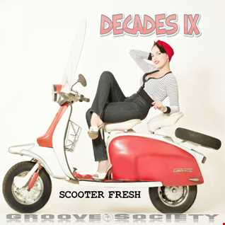 Decades IX (mixes by Scooter Fresh)