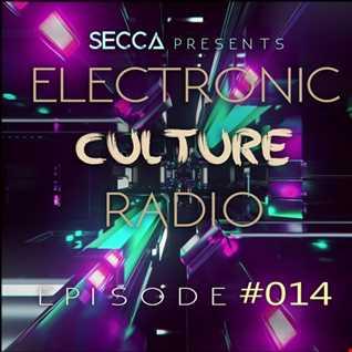 Secca Presents: Electronic Culture Radio #014