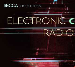 Secca Presents: Electronic Culture Radio #015