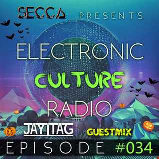 Secca Presents: Electronic Culture Radio #034 [JAYTAG Halloween Guestmix]