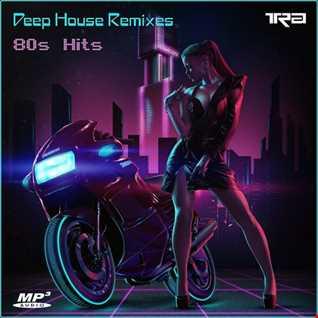80´s Hits   Deep House Remixes