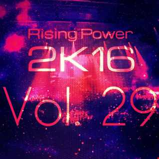 Rising Power 2K16 Vol. 29