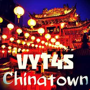 Vyt4s - Chinatown