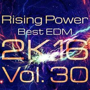 Rising Power Best EDM 2K16 Vol. 30