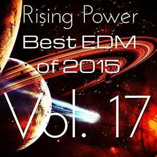 Rising Power Best EDM of 2015 Vol. 17