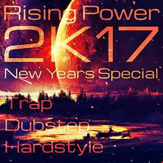 Rising Power 2K17 New Years Special Trap Dubstep Hardstyle